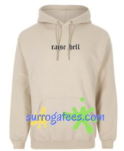 Affordable Custom Raise Hell Hoodie