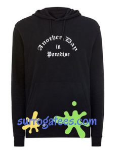 Another Day In Paradise Hoodie