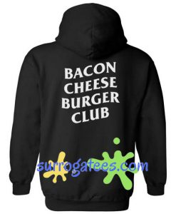 Bacon Cheese Burger Club Hoodie