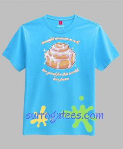 Beautiful Cinnamon Roll T Shirt