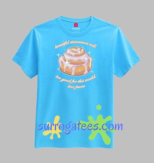 Beautiful Cinnamon Roll T Shirt