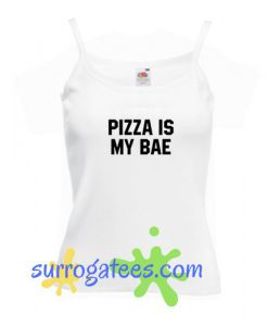 Pizza Is My Bae Tank Top