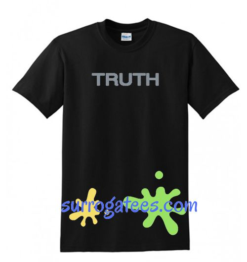 Truth T Shirt