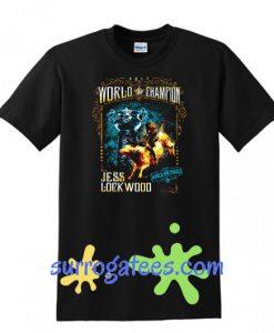 World Champion Jess Lock Wood T Shirt