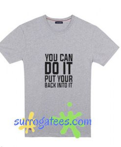 You Can Do It Put Your Back Into It Relaxed Jersey - Funny Shirt