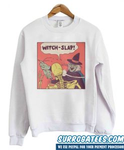 Witch Slap Sweatshirt