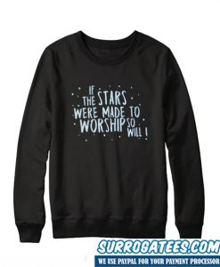Worship So Will I Sweatshirt