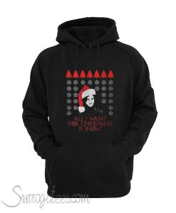 All i want for christmas is snow ugly christmas Hoodie