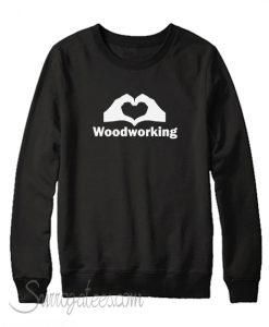 Wood Working Sweatshirt
