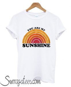 You Are My Sunshine matching T-Shirt