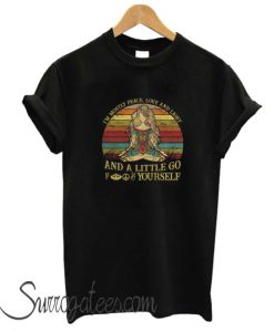 Yoga – I'm Mostly Peace Love And Light matching T-Shirt