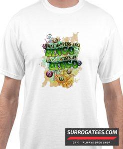 What happen at Bingo matching T-Shirt