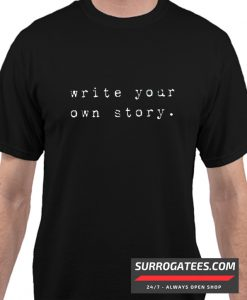 Write your own story matching t shirt