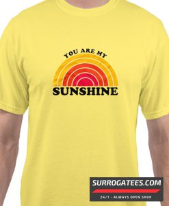 You Are My Sunshine matching matching T Shirt