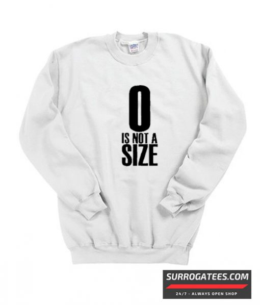 0 Is Not A Size matching Sweatshirt