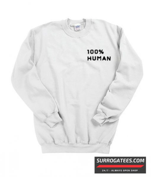 100% Human matching Sweatshirt