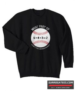 6432 baseball what part of don't you understand matching Sweatshirt