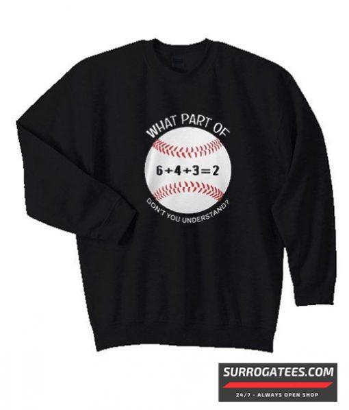 6432 baseball what part of don't you understand matching Sweatshirt