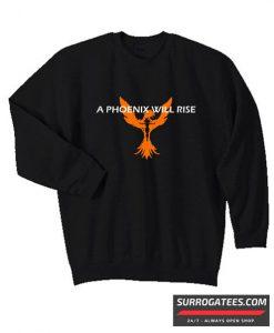 A Phoenix Will Rise Matching Sweatshirt