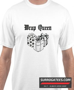 Wrap Queen Matching T Shirt
