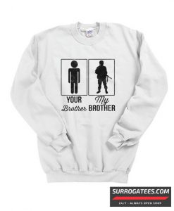 Your Brother My Brother matching Sweatshirt