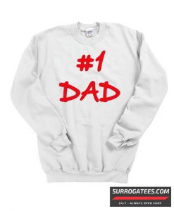 #1 Dad Matching Sweatshirt