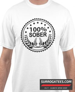 100 Percent Sober Matching T Shirt