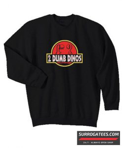 2 DUMB DINOS MEN'S Matching Sweatshirt