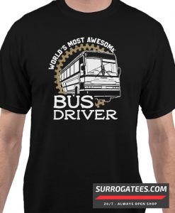 World's Most Awesome Bus Driver Matching T Shirt