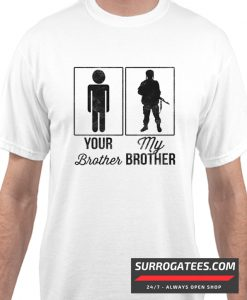 Your Brother My Brother Matching T Shirt