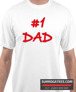 #1 Dad Matching T Shirt