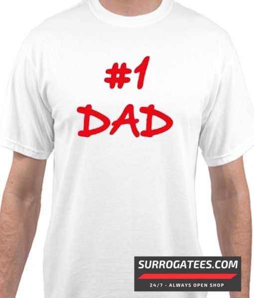 #1 Dad Matching T Shirt