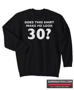 30th Birthday Matching Sweatshirt