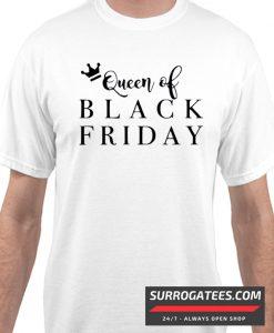 Queen of Black Friday Matching T Shirt