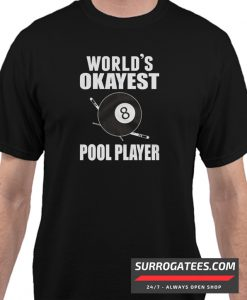 World's Okayest Pool Player Matching T Shirt