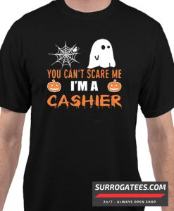 You Can't Scare Me I'm A Cashier Matching T Shirt