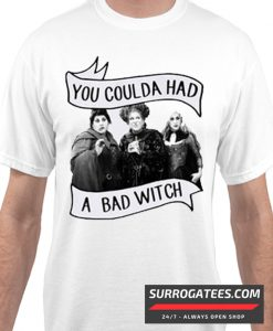 You Coulda Had A Bad Witch Matching T Shirt