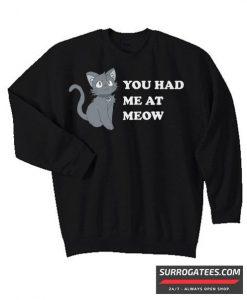 You Had Me At Meow Matching Sweatshirt