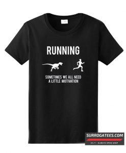 Womens Running Motivation T Shirt
