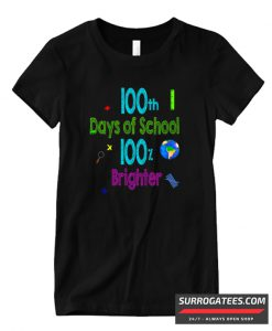 100 days of school 100% brighter Matching T Shirt