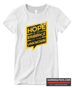 'Hope Is An Embrace Of The Unknown' Radical Kindness Matching T Shirt