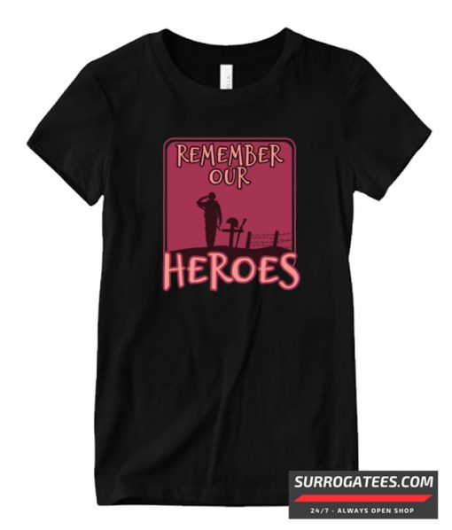 'Remember Our Heroes' Military Public Service Matching T Shirt