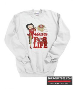 49ers For Life Matching Sweatshirt