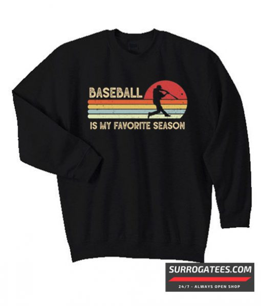 Baseball Is My Favorite Season Vintage Matching Sweatshirt