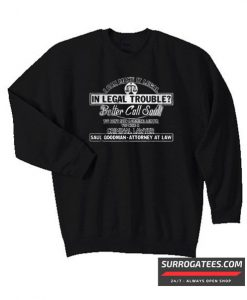I Can Make It Legal In Legal Trouble Better Call Saul Matching Sweatshirt