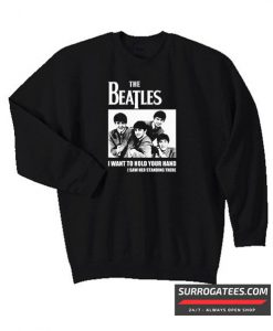 The Beatles I Want To Hold Your Hand Matching Sweatshirt