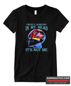 There's Someone In My Head But It's Not Me Brain Damage Matching T Shirt