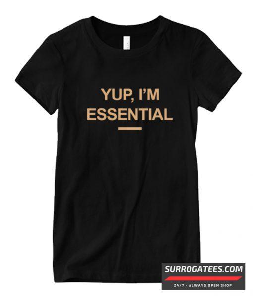 Yup I'm Essential Matching T Shirt