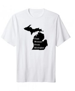 That Woman From Michigan Map 2020 T Shirt