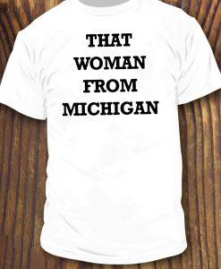 That Woman From Michigan TShirt